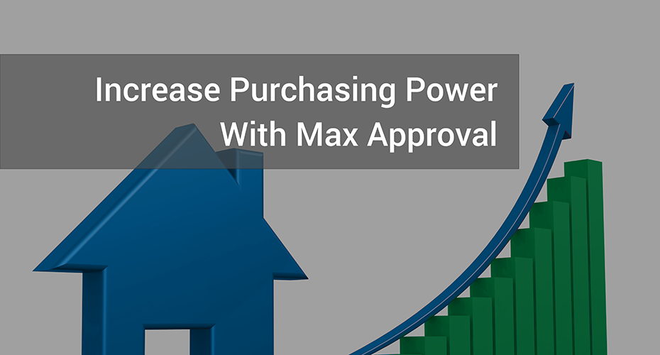 Increase purchasing power with max approval