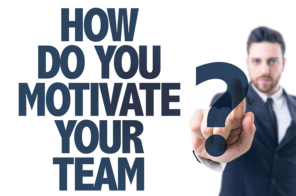 how do you motivate your team
