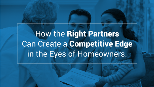 How the right partners can create a competitive edge in the eyes of homeowners